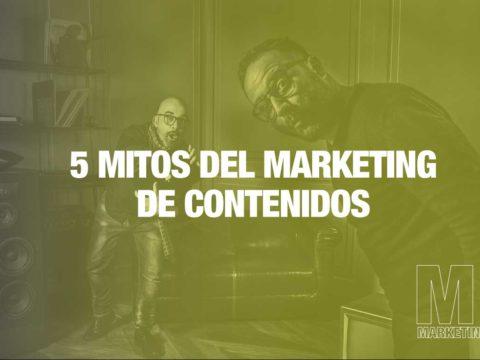Cinco mitos de marketing de contenido que su empresa debe olvidar | marketing de contenidos