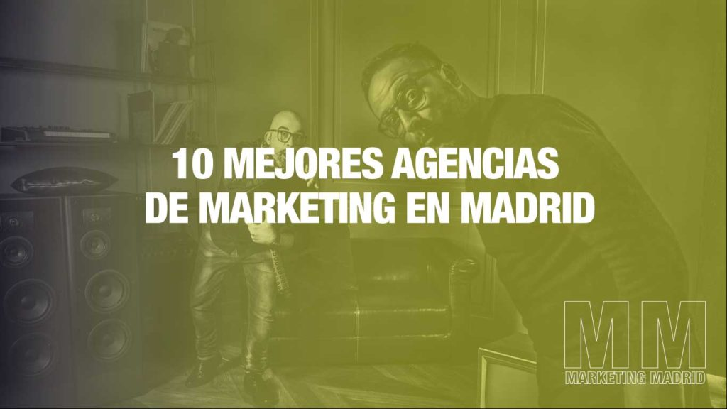 10 mejores agencias de marketing madrid